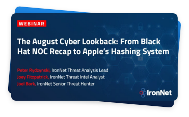 IronNet-Threat Intelligence-August Cyber Lookback